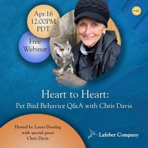 Webinar: Heart to Heart: Pet Bird Behavior Q&A with Chris Davis