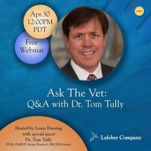 Webinar: Ask The Vet: Q&A with Tom Tully, DVM, DABVP (Avian Practice), DECZM (Avian)